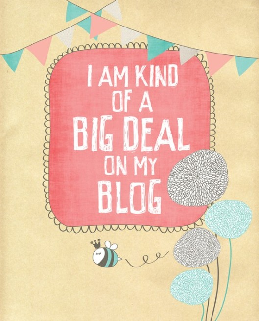 I'm kind of a big deal on my blog